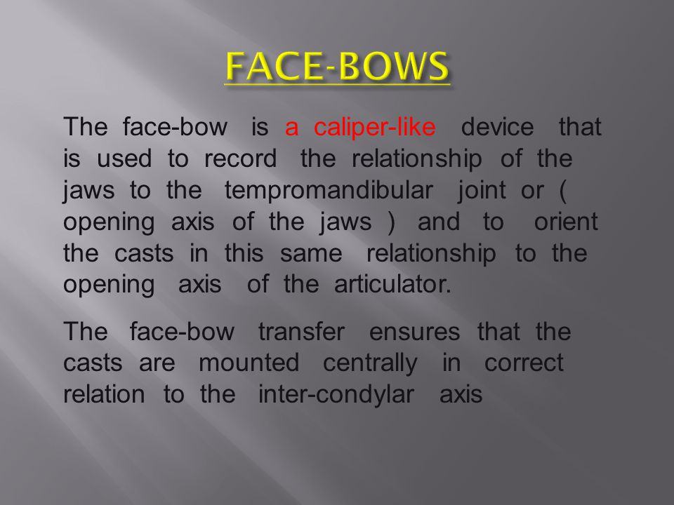 FACE-BOWS