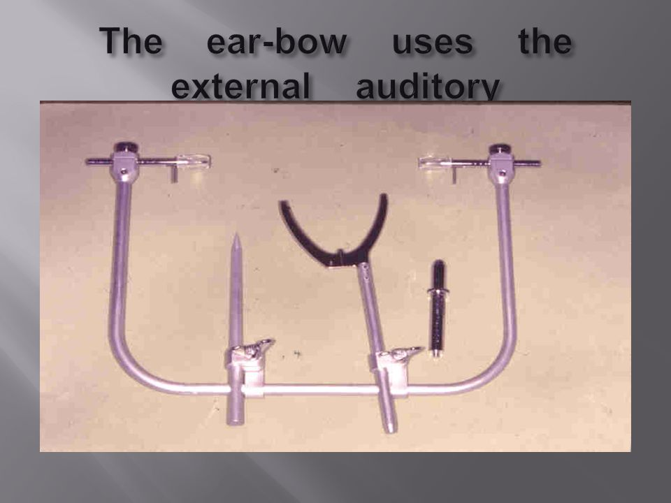 The ear-bow uses the external auditory