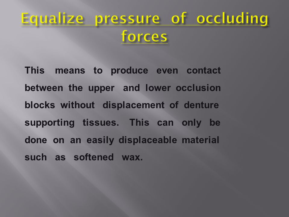 Equalize pressure of occluding forces