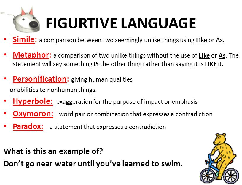 FIGURTIVE LANGUAGE Simile: a comparison between two seemingly unlike things using Like or As.