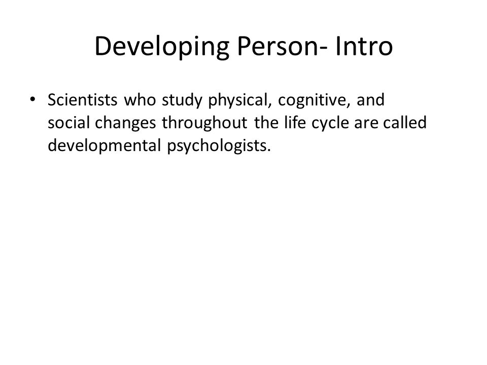 Developing Person- Intro
