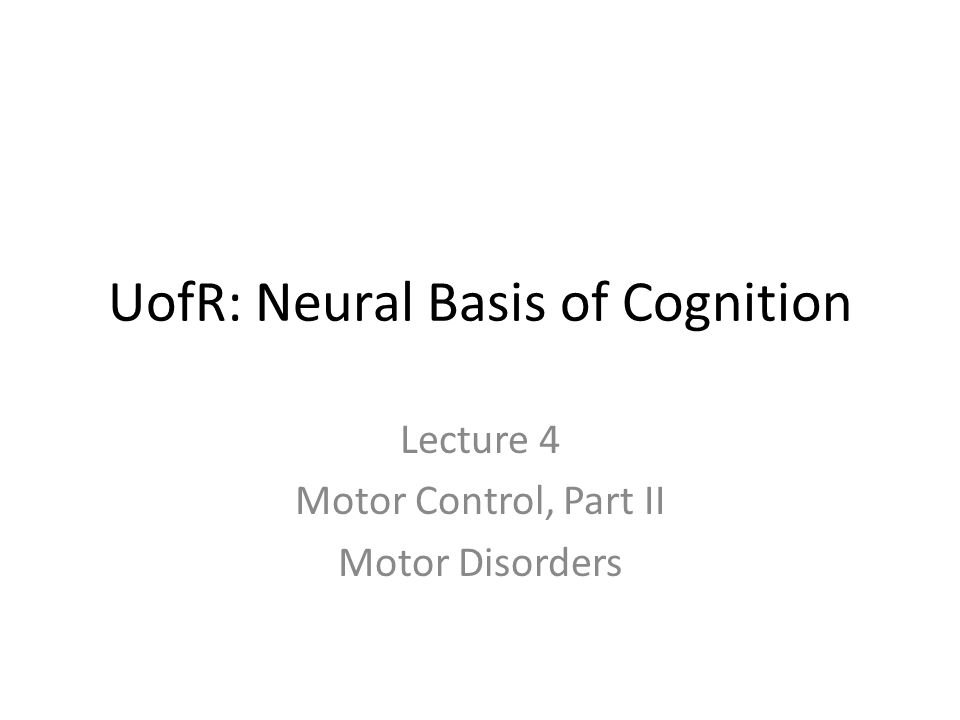 UofR: Neural Basis of Cognition