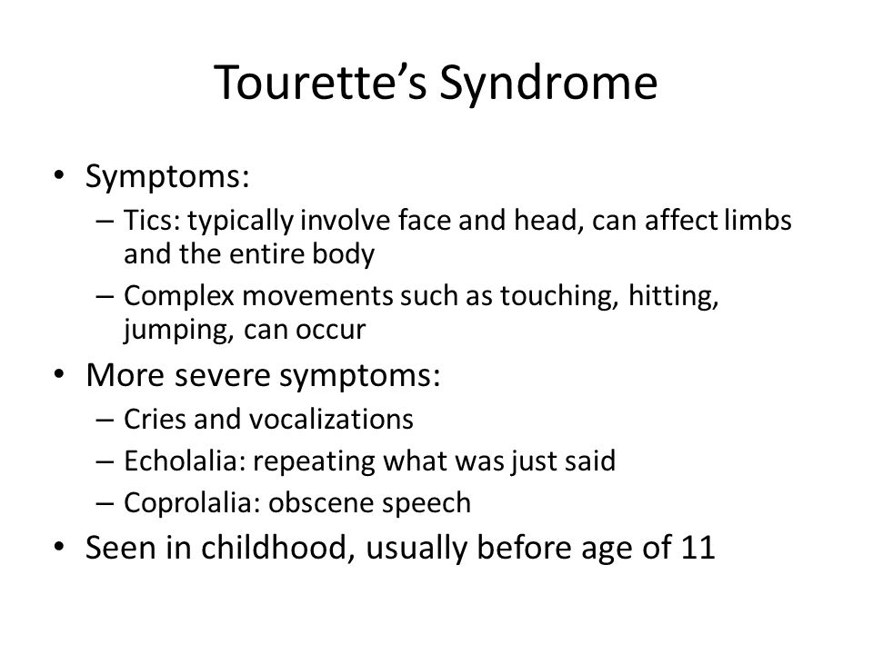 Tourette's Syndrome Symptoms: More severe symptoms: