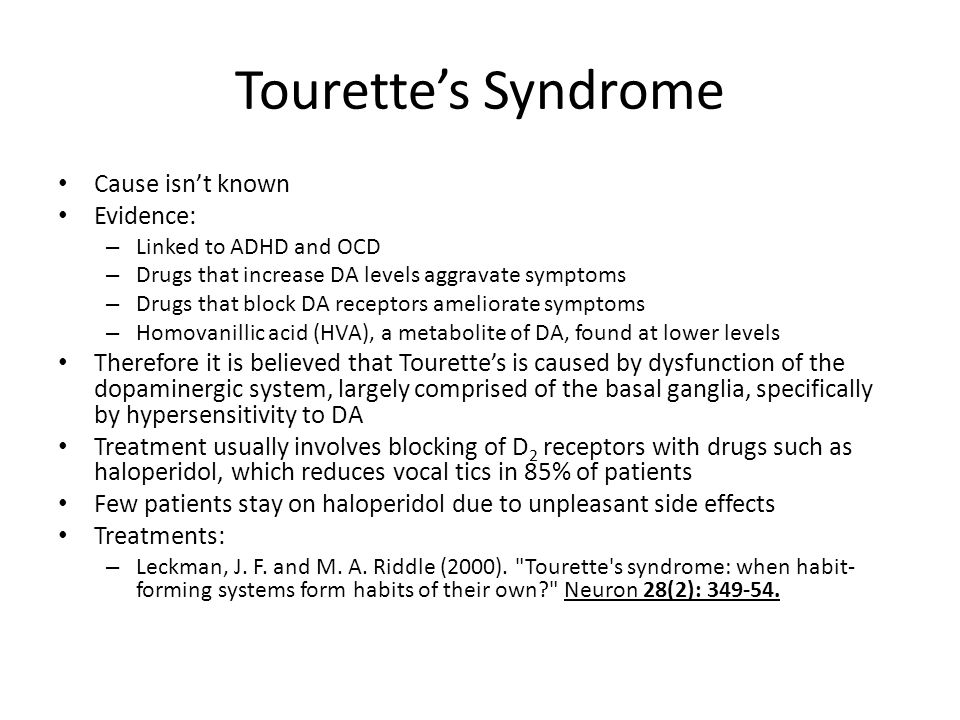 Tourette's Syndrome Cause isn't known Evidence: