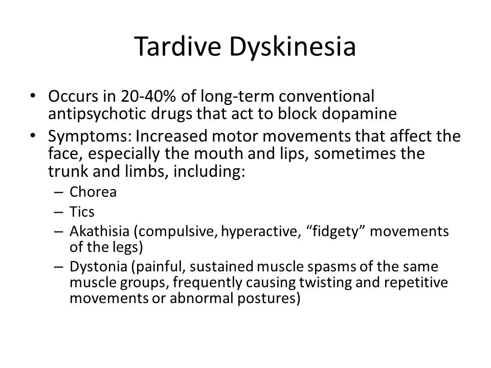 Tardive Dyskinesia Occurs in 20-40% of long-term conventional antipsychotic drugs that act to block dopamine.