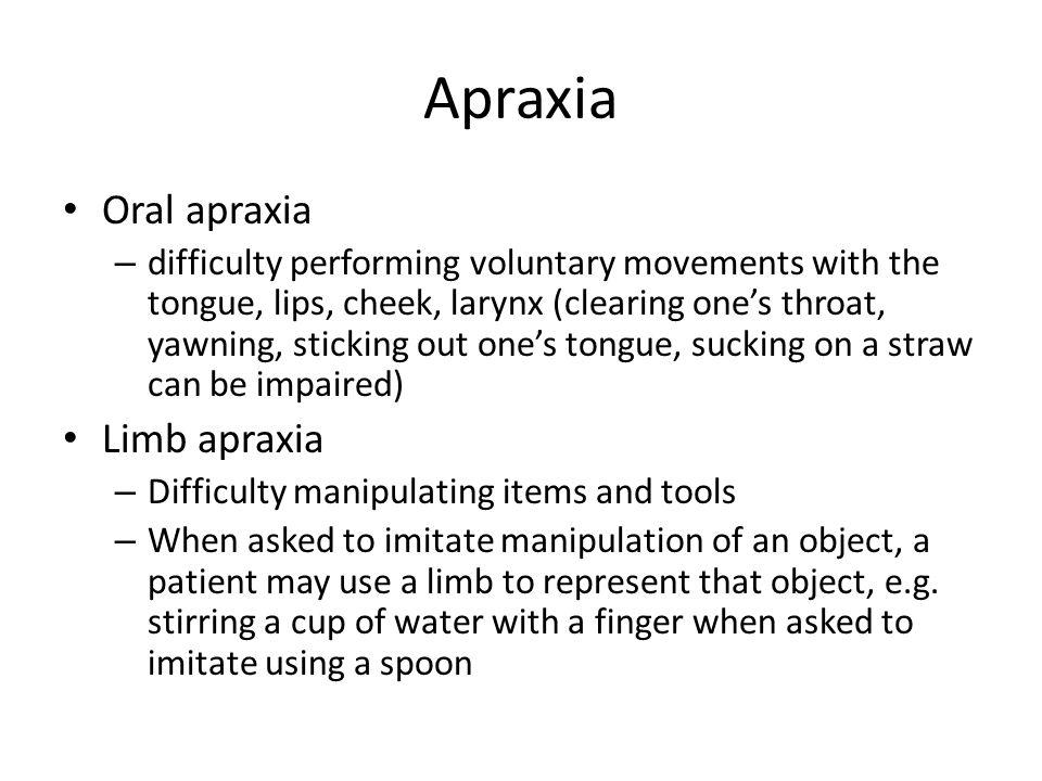 Apraxia Oral apraxia Limb apraxia