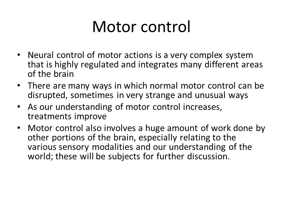 Motor control Neural control of motor actions is a very complex system that is highly regulated and integrates many different areas of the brain.