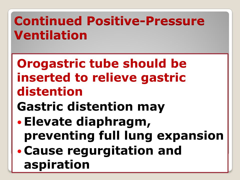 Continued Positive-Pressure Ventilation