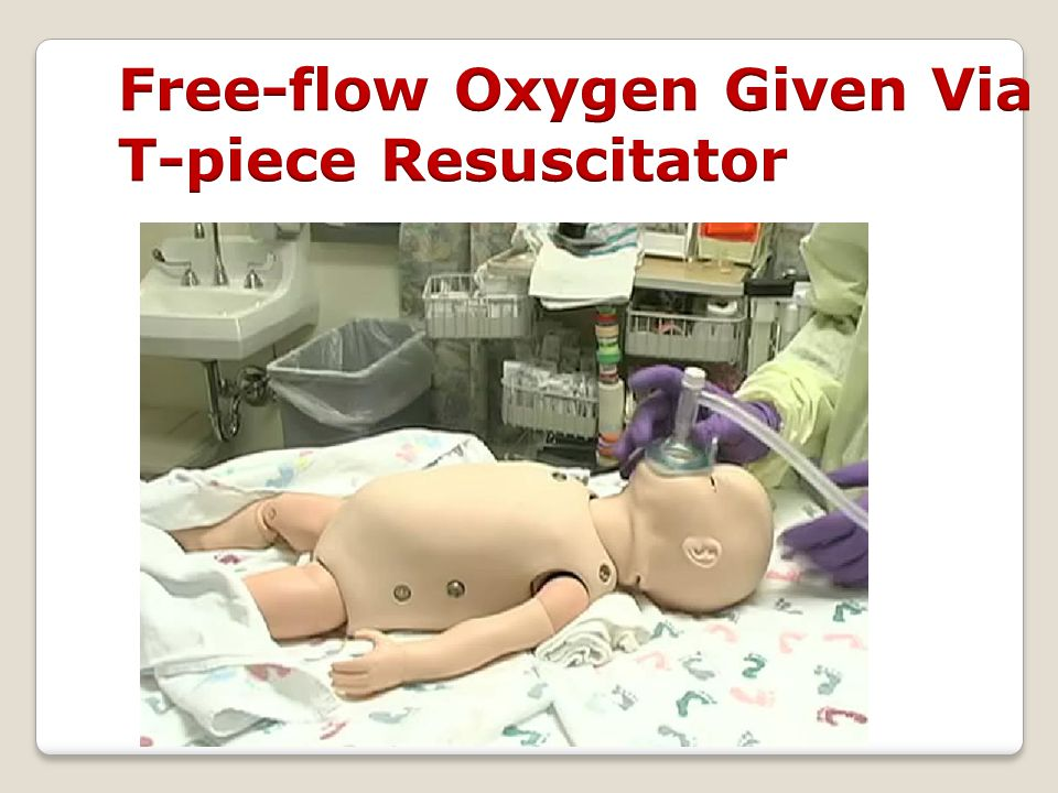 Free-flow Oxygen Given Via T-piece Resuscitator