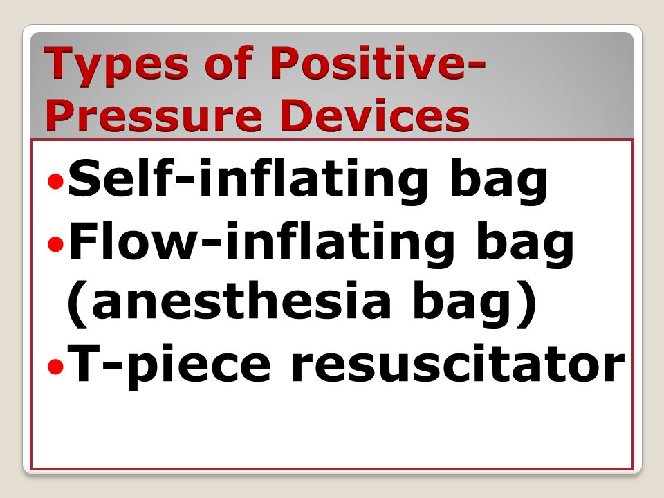 Types of Positive-Pressure Devices