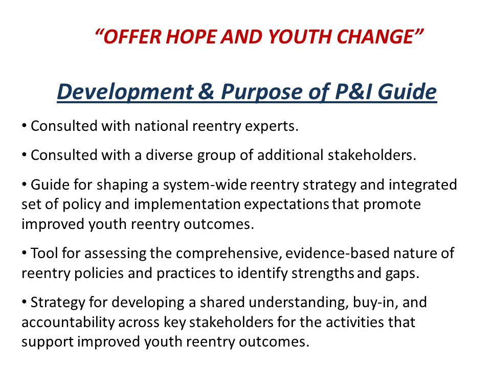 OFFER HOPE AND YOUTH CHANGE Development & Purpose of P&I Guide