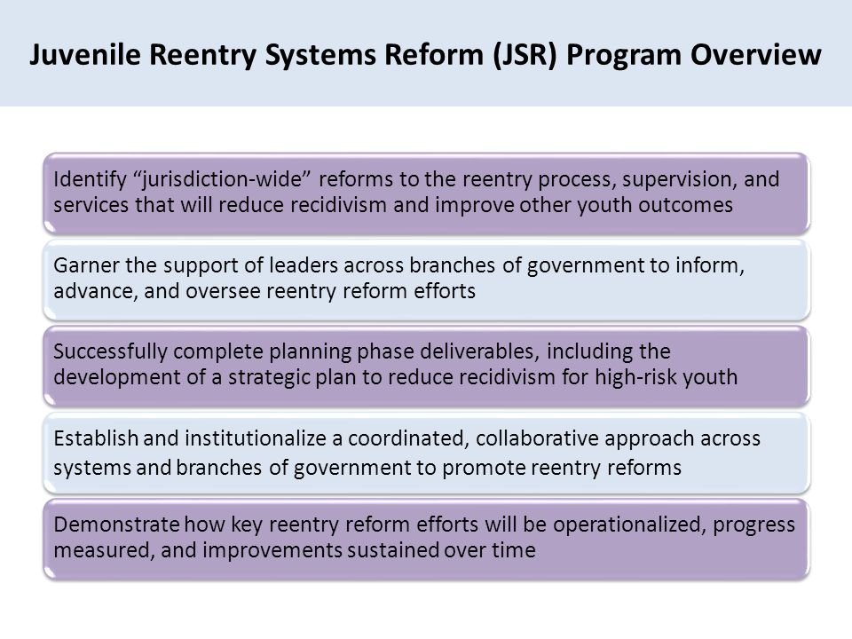 Juvenile Reentry Systems Reform (JSR) Program Overview