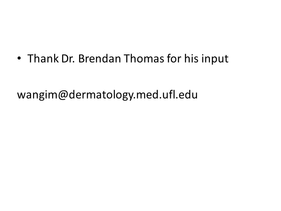 Thank Dr. Brendan Thomas for his input