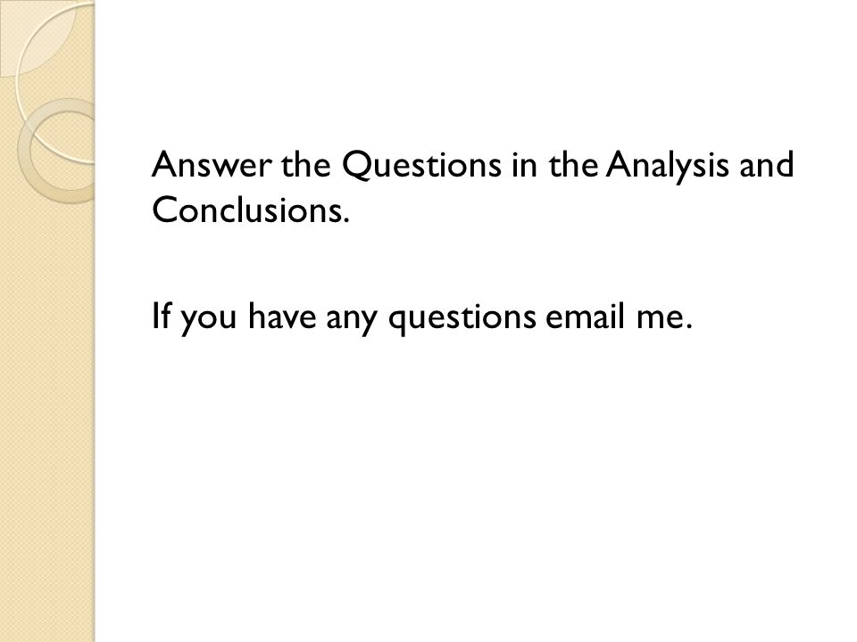 Answer the Questions in the Analysis and Conclusions