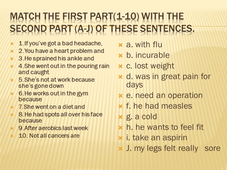 Match the first part(1-10) with the second part (a-j) of these sentences.