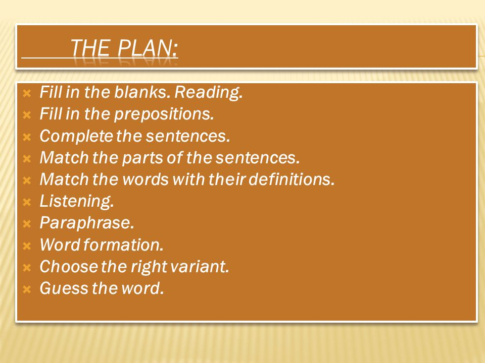 The Plan: Fill in the blanks. Reading. Fill in the prepositions.