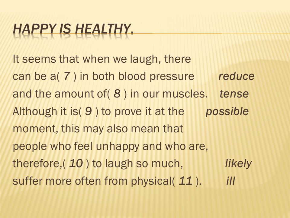Happy is healthy.