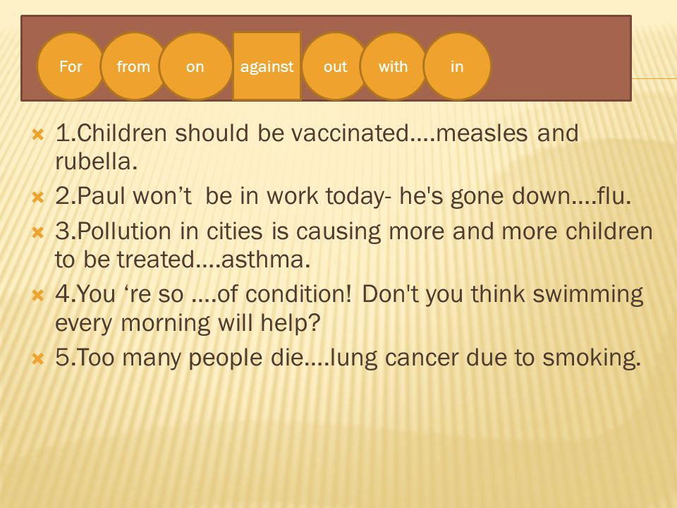 1.Children should be vaccinated….measles and rubella.