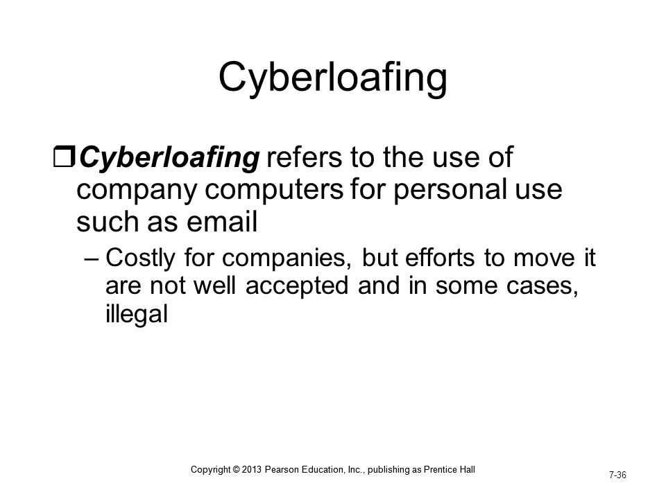 Cyberloafing Cyberloafing refers to the use of company computers for personal use such as email.