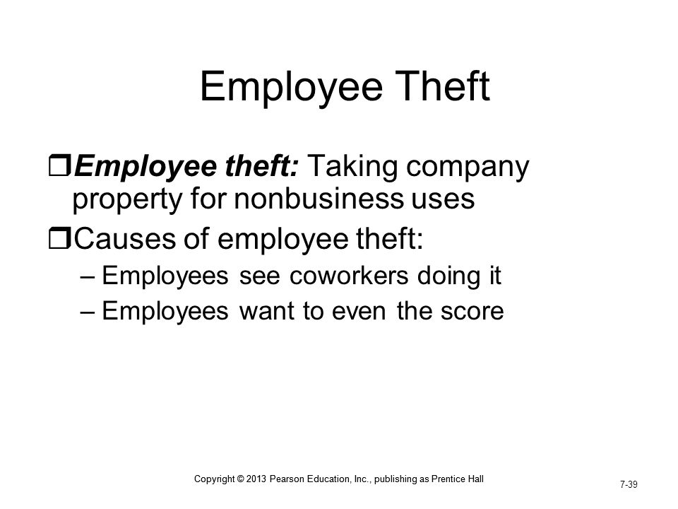 Employee Theft Employee theft: Taking company property for nonbusiness uses. Causes of employee theft: