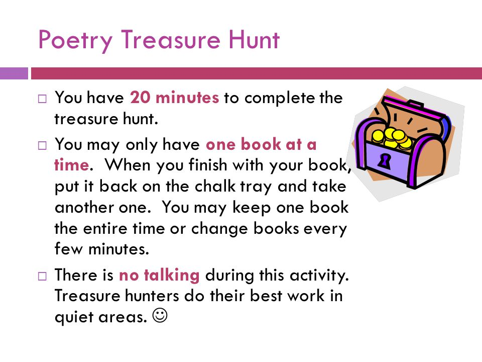 Poetry Treasure Hunt You have 20 minutes to complete the treasure hunt.