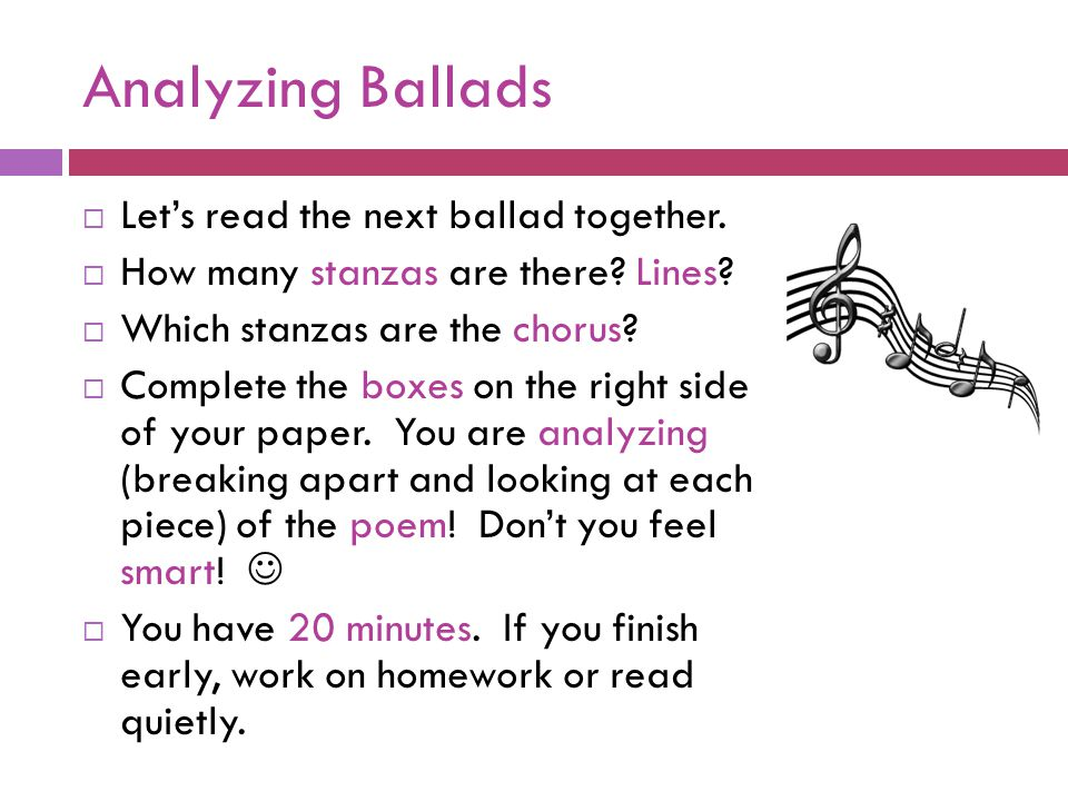 Analyzing Ballads Let's read the next ballad together.