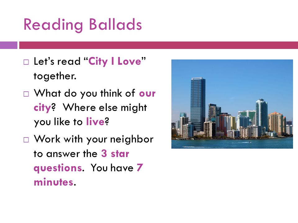 Reading Ballads Let's read City I Love together.