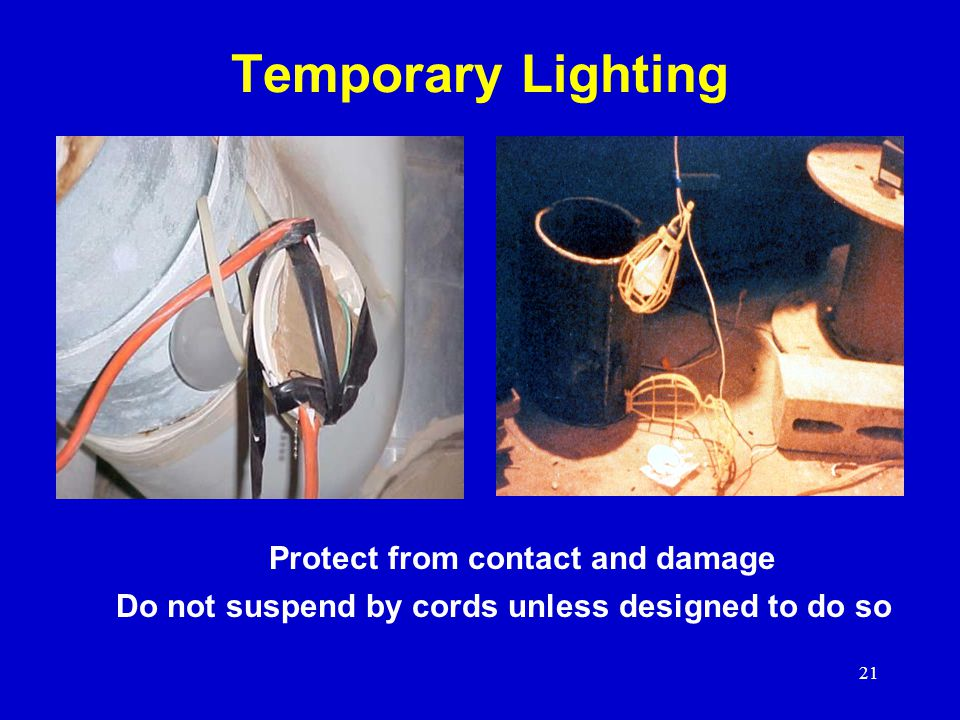 Temporary Lighting Protect from contact and damage