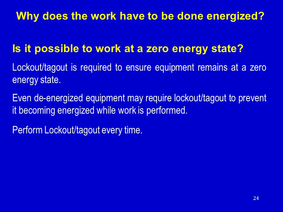 Why does the work have to be done energized