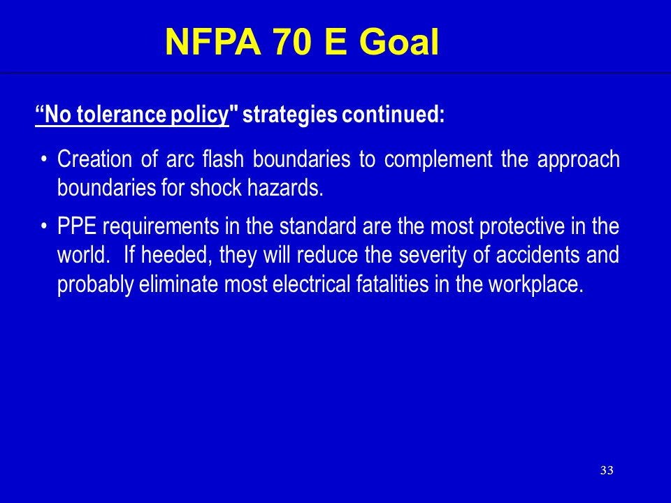 NFPA 70 E Goal No tolerance policy strategies continued: