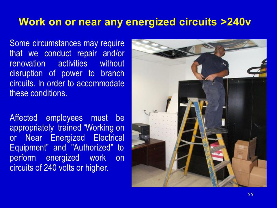 Work on or near any energized circuits >240v