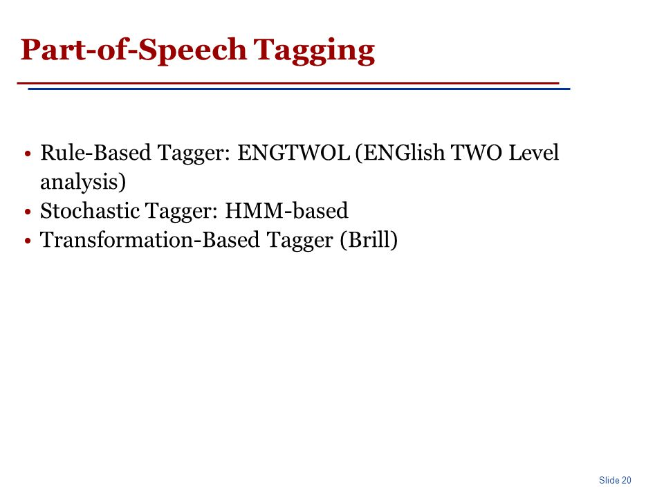 Outline Why part of speech tagging Word classes
