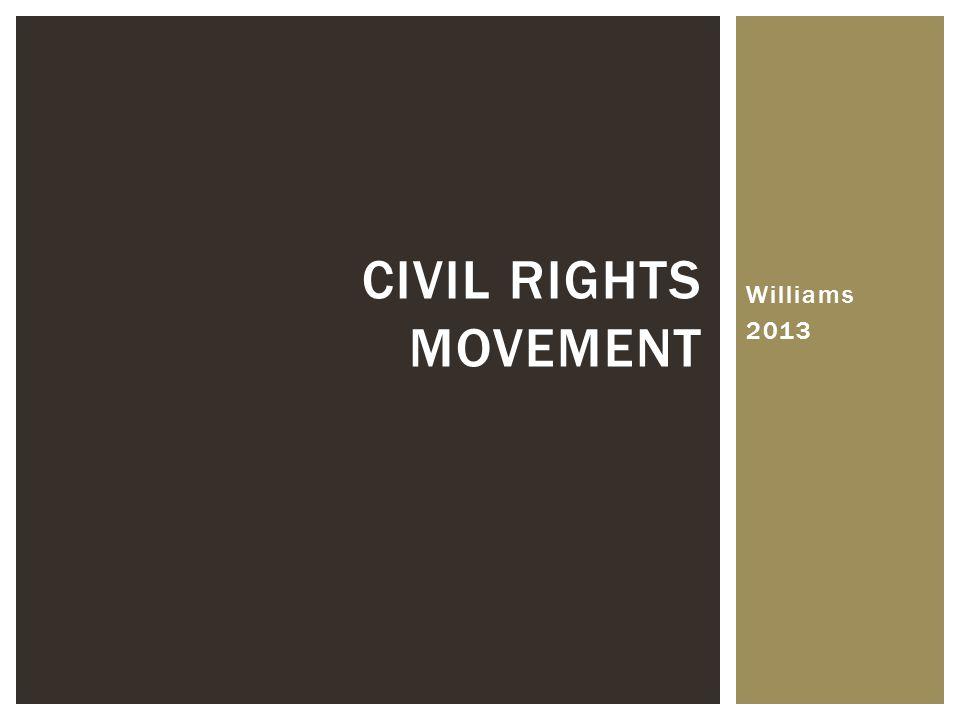 Civil Rights Movement Williams 2013