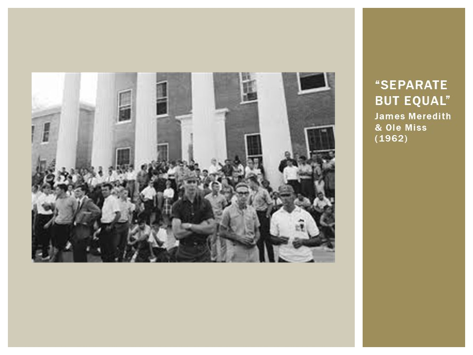 Separate but Equal James Meredith & Ole Miss (1962)