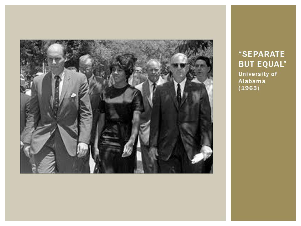 Separate But Equal University of Alabama (1963)