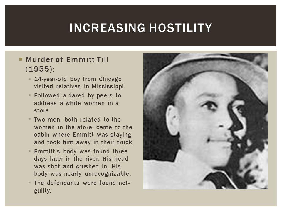 Increasing Hostility Murder of Emmitt Till (1955):