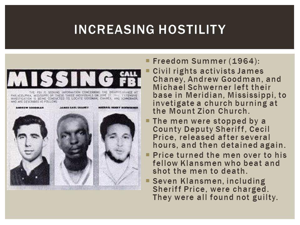 Increasing hostility Freedom Summer (1964):