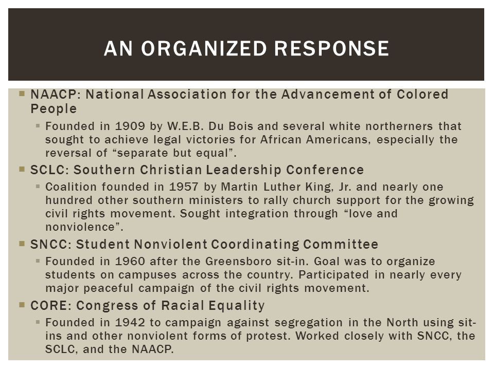 An Organized response NAACP: National Association for the Advancement of Colored People.