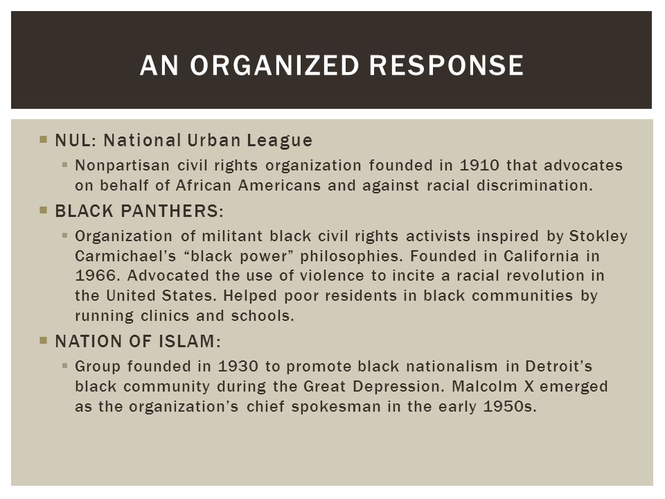 An Organized Response NUL: National Urban League BLACK PANTHERS: