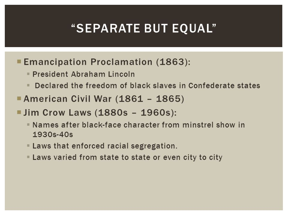 Separate but Equal Emancipation Proclamation (1863):