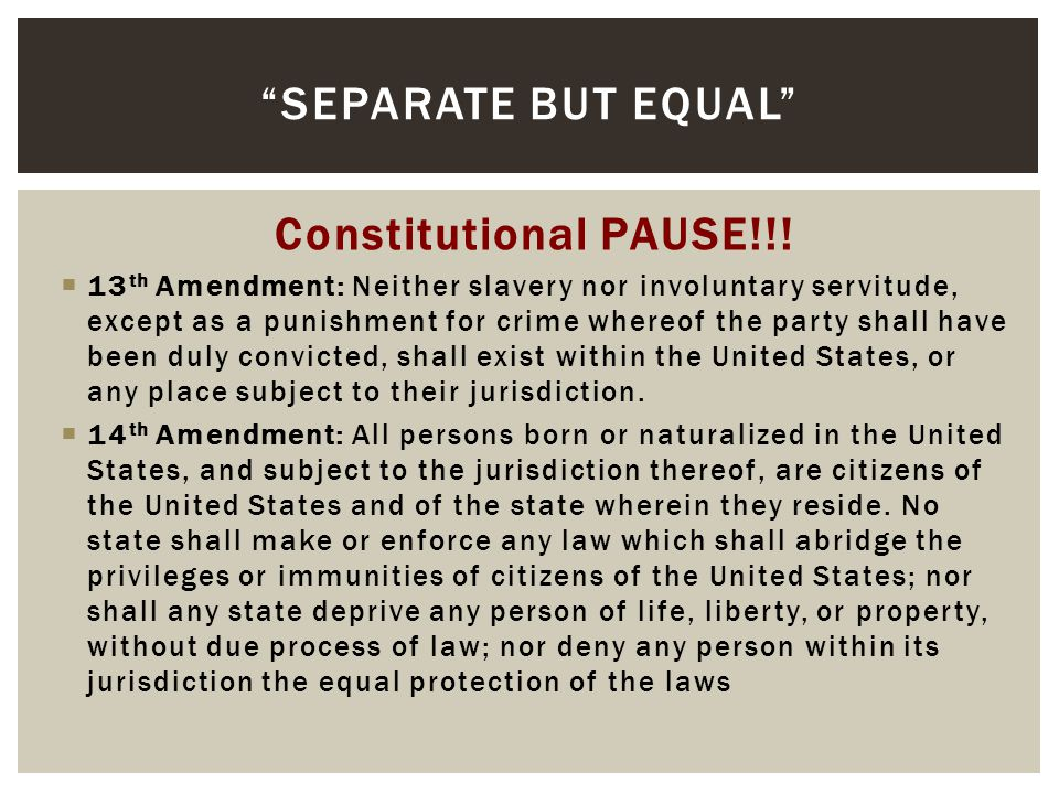 Separate But Equal Constitutional PAUSE!!!