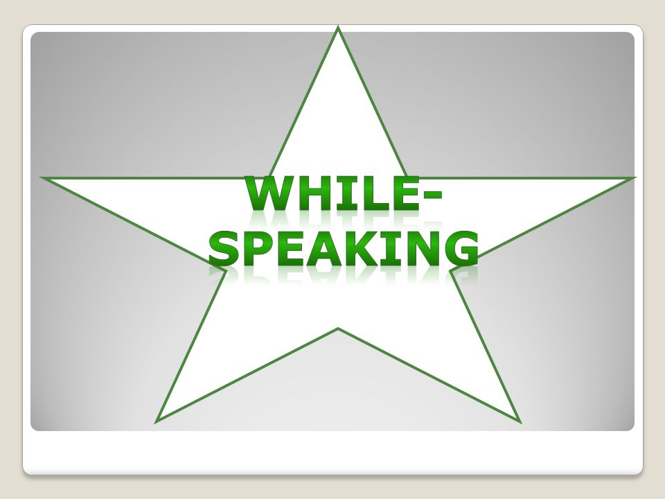 While-speaking