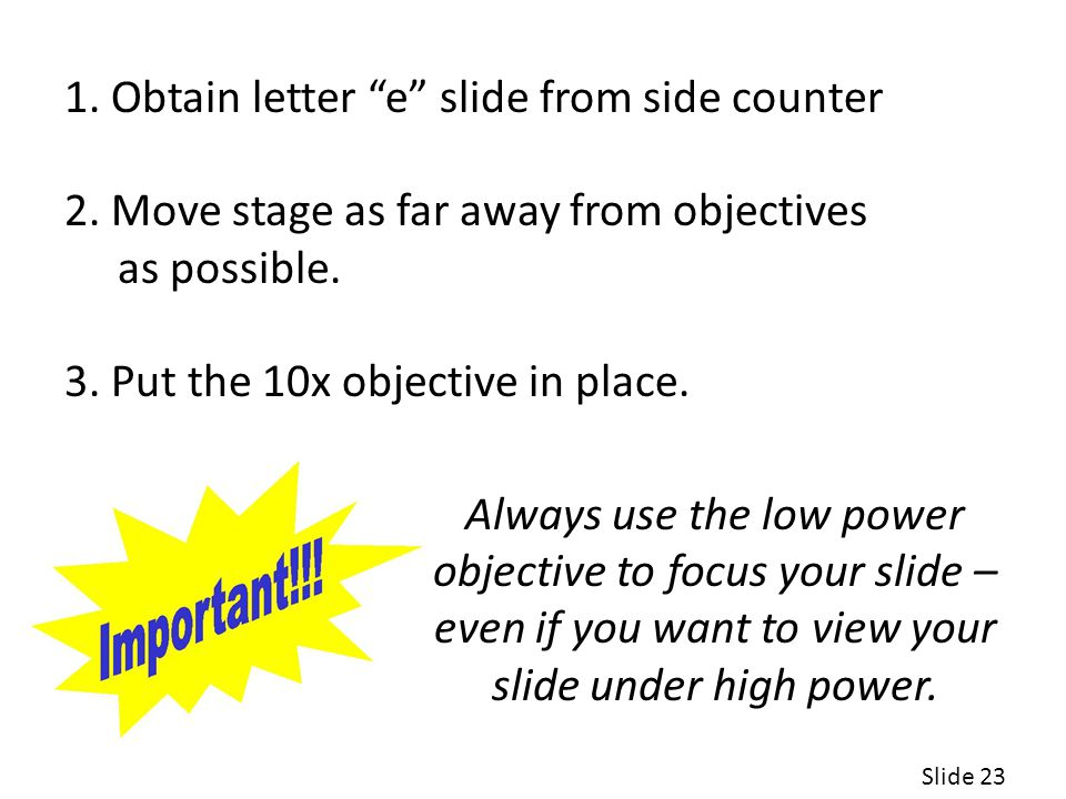 1. Obtain letter e slide from side counter 2