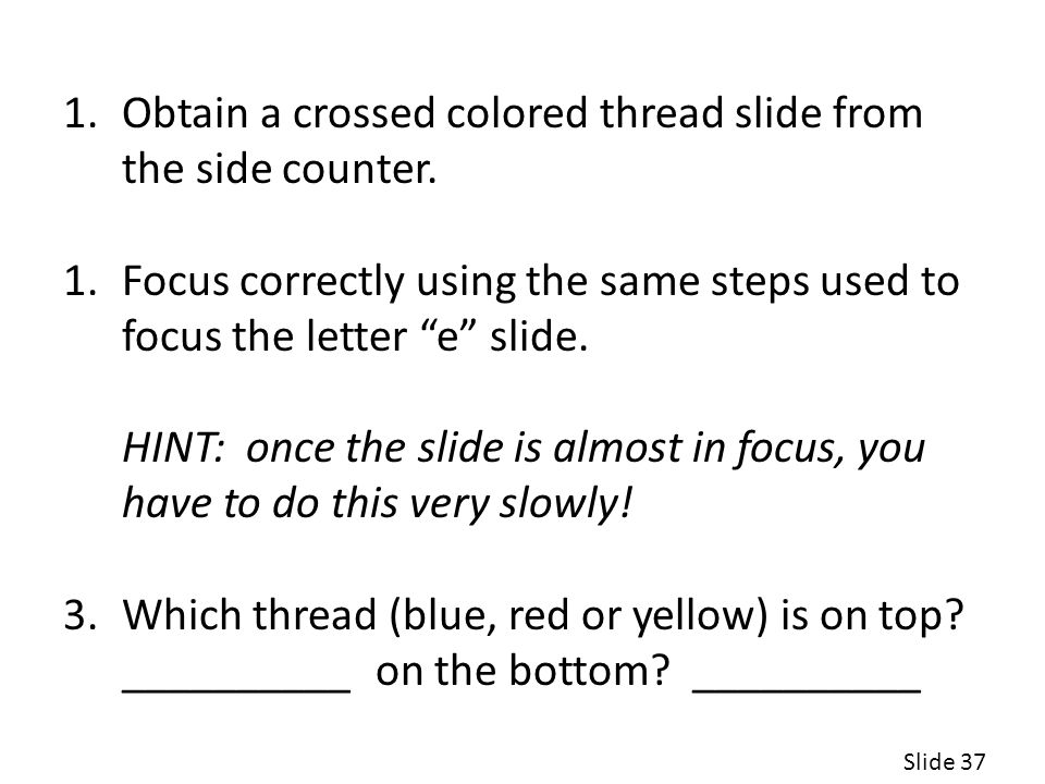Obtain a crossed colored thread slide from the side counter.