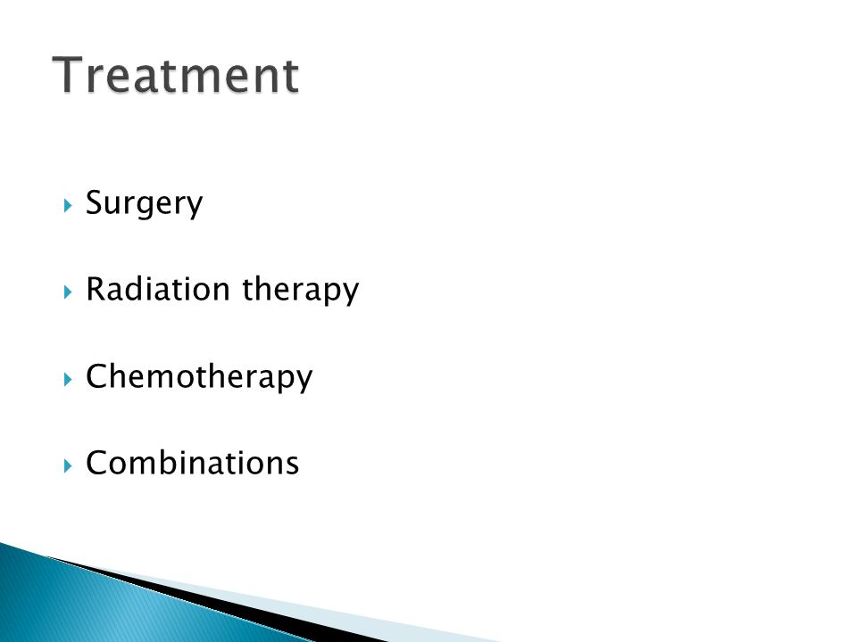 Treatment Surgery Radiation therapy Chemotherapy Combinations
