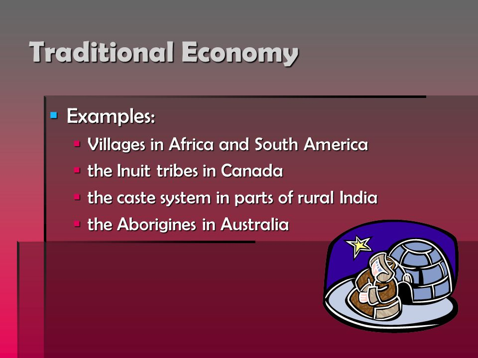 Traditional Economy Examples: Villages in Africa and South America