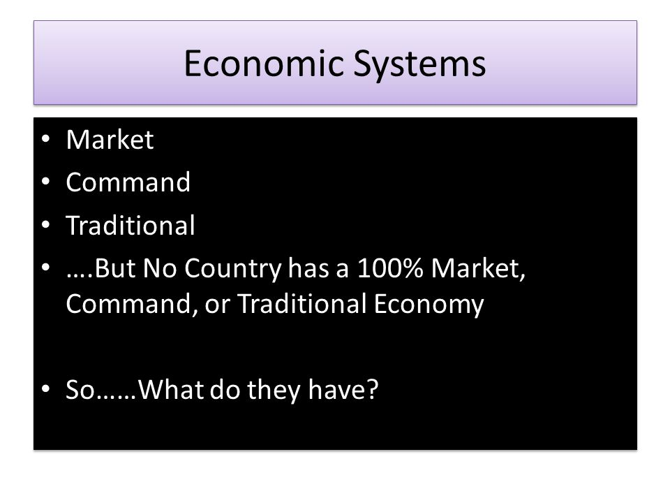 Economic Systems Market Command Traditional