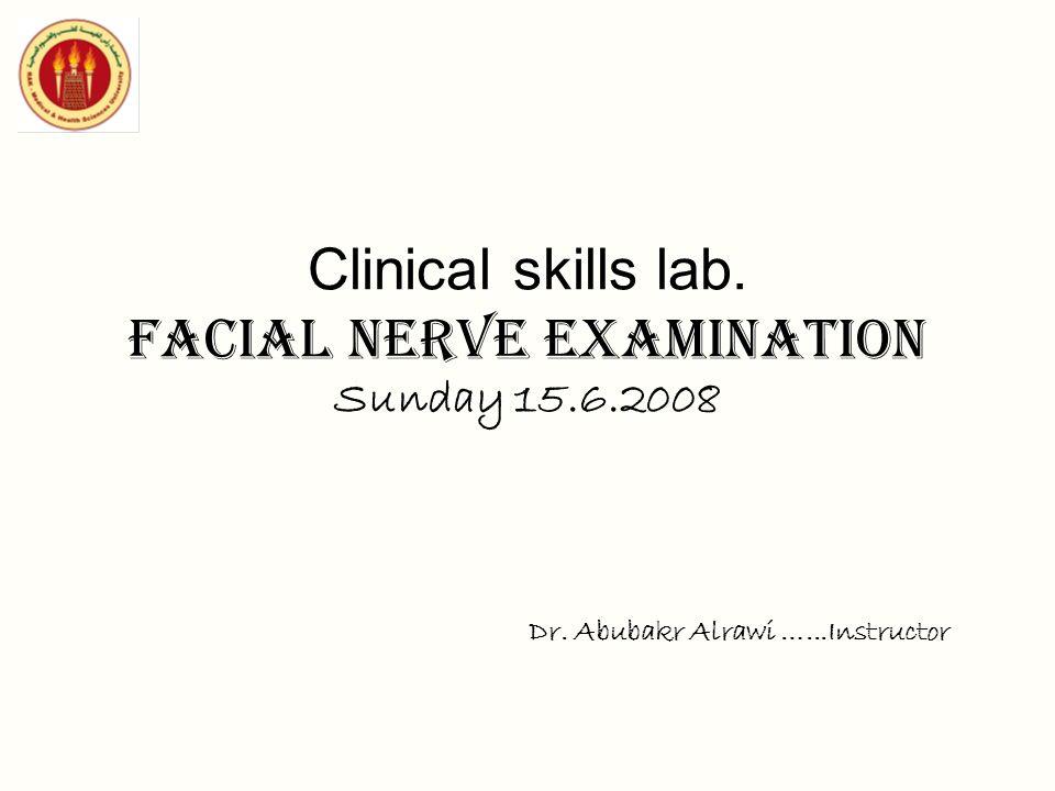 Clinical skills lab. Facial nerve examination Sunday 15.6.2008
