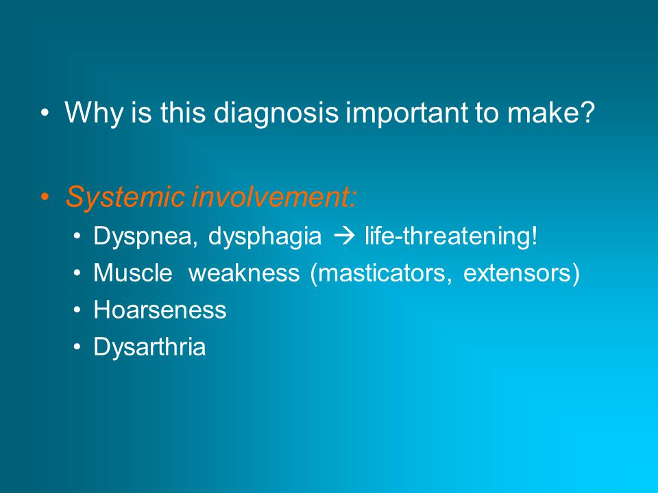 Why is this diagnosis important to make Systemic involvement: