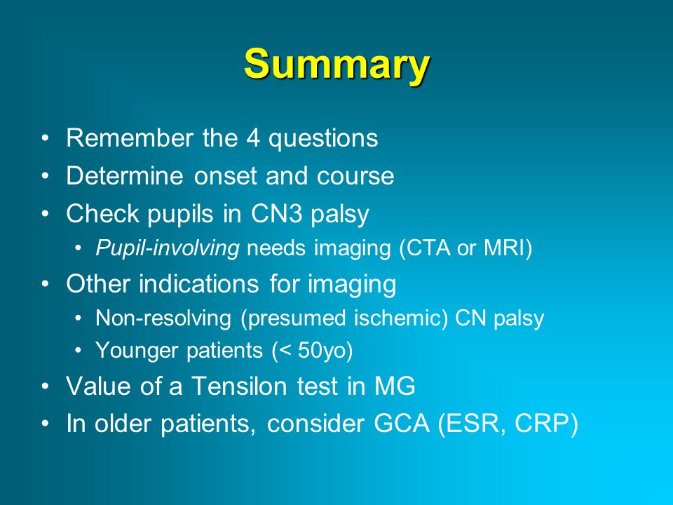 Summary Remember the 4 questions Determine onset and course